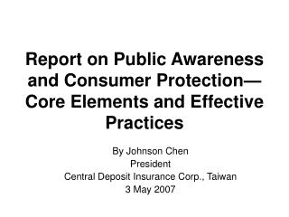 Report on  Public Awareness and Consumer Protection—Core Elements and Effective Practices