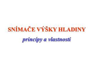 SNÍMAČE VÝŠKY HLADINY princípy a vlastnosti