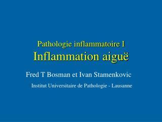 Pathologie inflammatoire I Inflammation aiguë