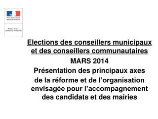 Elections des conseillers municipaux et des conseillers communautaires MARS 2014
