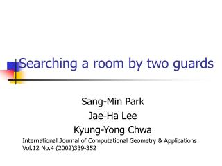 Searching a room by two guards