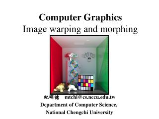 Computer Graphics Image warping and morphing