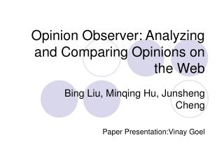 Opinion Observer: Analyzing and Comparing Opinions on the Web