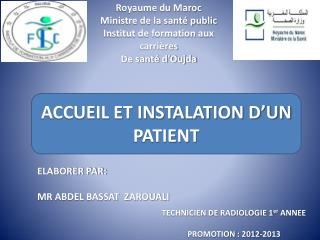 Royaume du Maroc                   Ministre de la santé public Institut de formation aux carrières