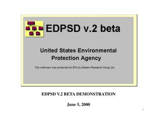 EDPSD V.2 BETA DEMONSTRATION June 5, 2000