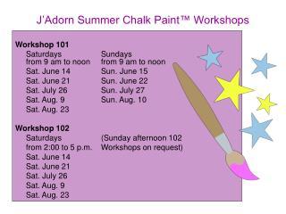 J'Adorn Summer Chalk Paint™ Workshops