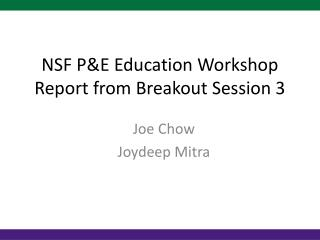 NSF P&E Education Workshop Report from Breakout Session 3