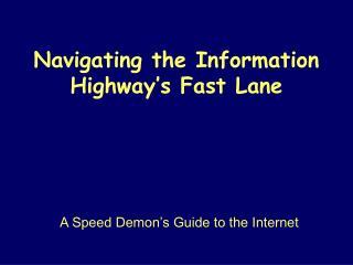 Navigating the Information Highway's Fast Lane
