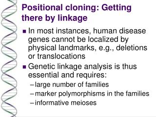 Positional cloning: Getting there by linkage