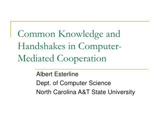 Common Knowledge and Handshakes in Computer-Mediated Cooperation