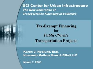 UCI Center for Urban Infrastructure The New Generation of  Transportation Financing in California