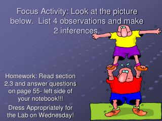 Focus Activity: Look at the picture below.  List 4 observations and make 2 inferences.