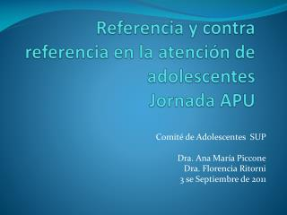 Referencia y contra referencia en la atenci�n de adolescentes Jornada APU