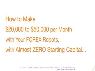 How to Make $20,000 to 50,000 per Month with Your Forex Robo
