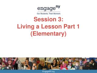 Session 3:  Living a Lesson Part 1 (Elementary)