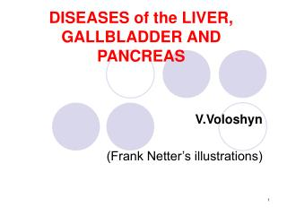 DISEASES of the LIVER, GALLBLADDER AND PANCREAS