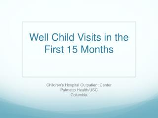 Well Child Visits in the First 15 Months