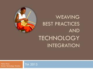 Weaving  Best Practices  and  Technology  Integration