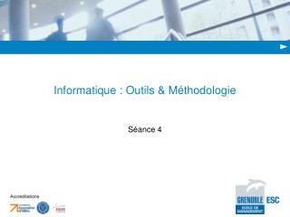 Informatique : Outils & Méthodologie