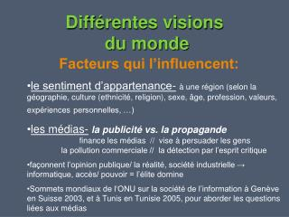 Facteurs qui l'influencent: