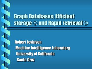 Graph Databases: Efficient storage    and Rapid retrieval  