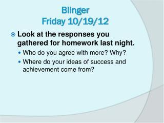 Blinger Friday 10/19/12