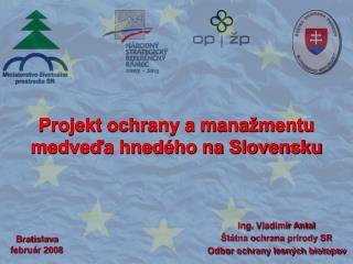 Ing. Vladimír Antal Štátna ochrana prírody SR Odbor ochrany lesných biotopov
