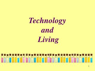 Technology  and  Living