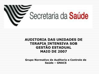AUDITORIA DAS UNIDADES DE TERAPIA INTENSIVA SOB  GESTÃO ESTADUAL  MAIO DE 2007