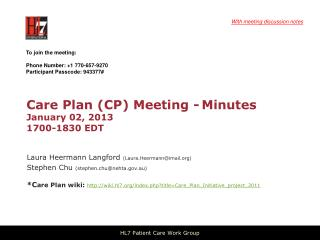 Care Plan (CP) Meeting  - Minutes January 02, 2013 1700-1830 EDT