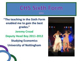 """ The teaching in the Sixth Form enabled me to gain the best grades ."" Jeremy  Croad"