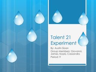 Talent 21 Experiment