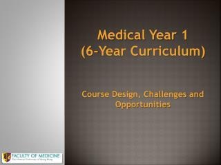 Medical Year 1 (6-Year Curriculum)