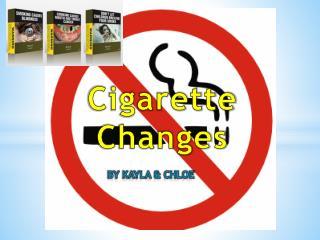 Cigarette Changes