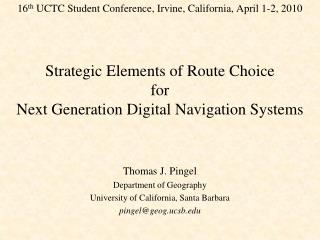 Strategic Elements of Route Choice  for  Next Generation Digital Navigation Systems