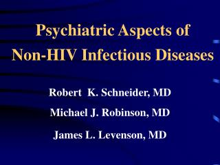 Psychiatric Aspects of Non-HIV Infectious Diseases