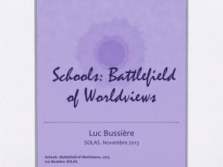Schools: Battlefield of Worldviews