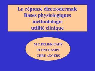 La r�ponse �lectrodermale Bases physiologiques m�thodologie utilit� clinique