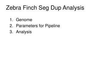 Zebra Finch Seg Dup Analysis