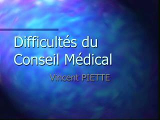 Difficultés du Conseil Médical