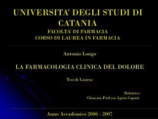 UNIVERSITA' DEGLI STUDI DI CATANIA FACOLTA' DI FARMACIA CORSO DI LAUREA IN FARMACIA
