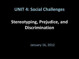 Stereotyping, Prejudice, and Discrimination