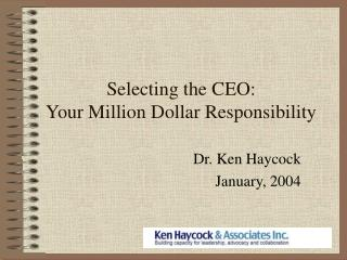 Selecting the CEO: Your Million Dollar Responsibility