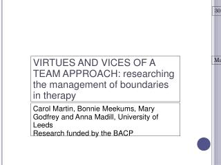 VIRTUES AND VICES OF A TEAM APPROACH: researching the management of boundaries in therapy