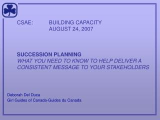 CSAE:	BUILDING CAPACITY 			AUGUST 24, 2007 SUCCESSION PLANNING