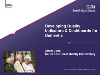 Developing Quality Indicators & Dashboards for Dementia