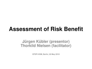 Assessment of Risk Benefit