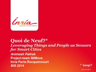 Quoi de  Neuf ?*  Leveraging Things and People as Sensors for Smart Cities