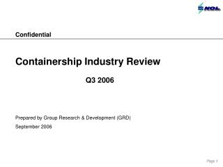 Confidential Containership Industry Review Q3 2006 Prepared by Group Research & Development (GRD)