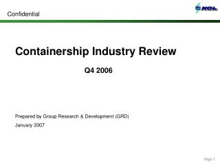 Containership Industry Review Q4 2006 Prepared by Group Research & Development (GRD)  January 2007